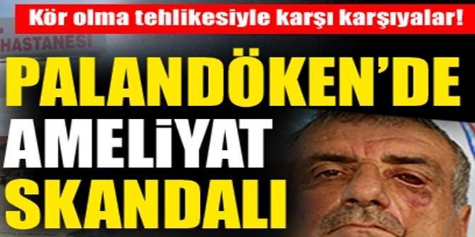 Palandöken'de ameliyat skandalı!