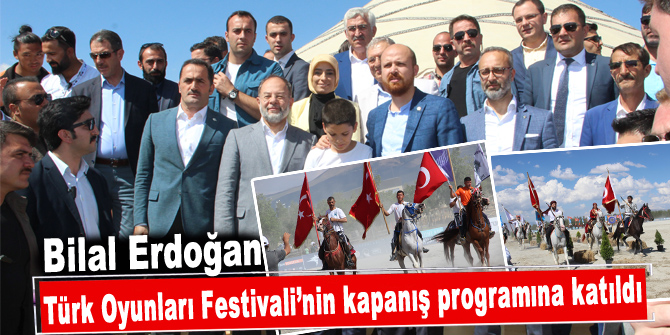 Bilal Erdoğan, Türk Oyunları Festivali'nin kapanış programına katıldı