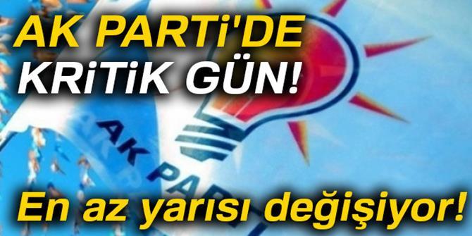 AK Parti'de kritik gün! Yönetimin yarısı değişecek