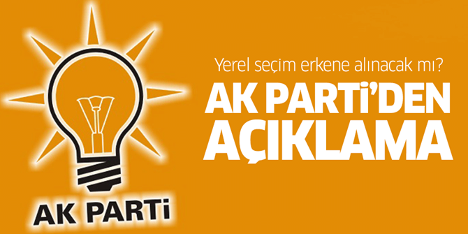 AK Parti'den bomba yerel seçim açıklaması