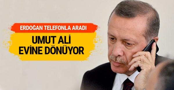 Erdoğan aradı Umut Ali evine dönüyor