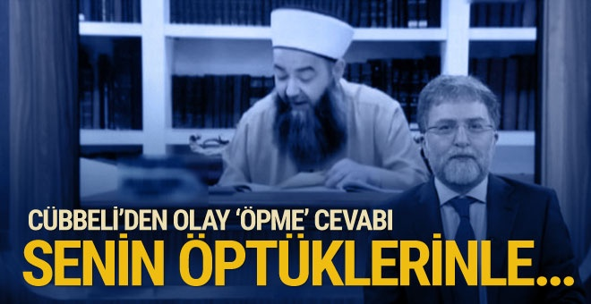 Cübbeli'den Ahmet Hakan'a olay 'öpme' cevabı!