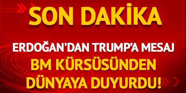Cumhurbaşkanı Erdoğan'dan Trump'a mesaj! BM kürsüsünden duyurdu