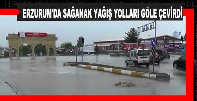 Erzurum'da Sağanak Yağış Yolları Göle Çevirdi