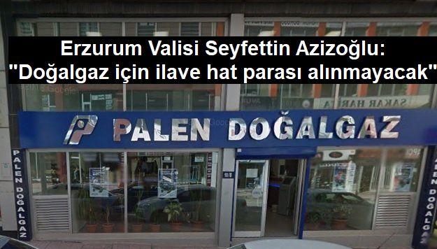Vali Azizoğlu, Palen'i uyardı