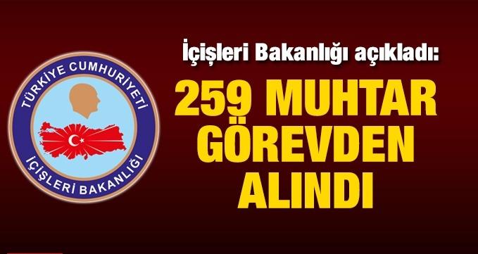 259 muhtar görevden alındı!