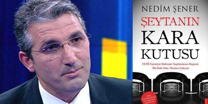 Nedim Şener'in 'Şeytanın Kara Kutusu' kitabında bomba iddia: FETÖ dosyasına hangi MHP'li vekil girdi!