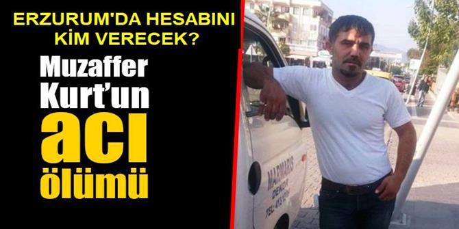 Erzurum'da iş kazası kurbanı Muzaffer Kurt hayatını kaybetti!
