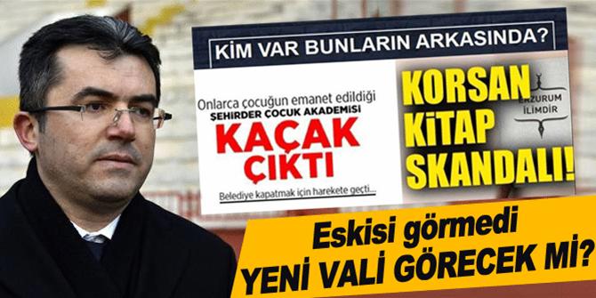 Erzurum 'un Yeni Valisi Bunları da görecek mi?