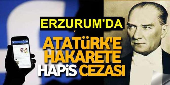 Erzurum'da Atatürk'e hakarete hapis