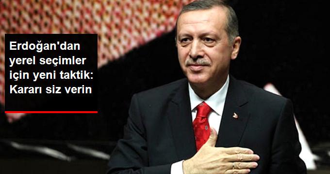 Erdoğan'dan Nüfusu 30 Binin Altındaki İlçeler İçin Yeni Taktik: Adayları Teşkilata Soracak