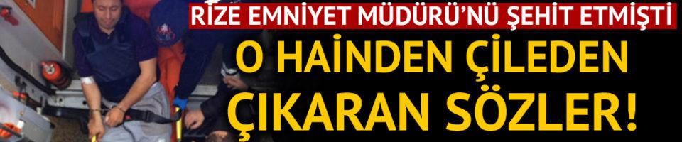 Rize Emniyet Müdürü Altuğ Verdi'yi şehit eden trafik polisinden çileden çıkaran sözler!