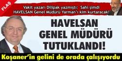Havelsan Genel Müdürü tutuklandı