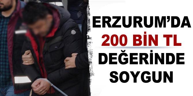Erzurum'da 200 bİn TL değerİnde soygun