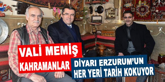 """Vali Memiş: """"Kahramanlar diyarı Erzurum'un her yeri tarih kokuyor"""""""
