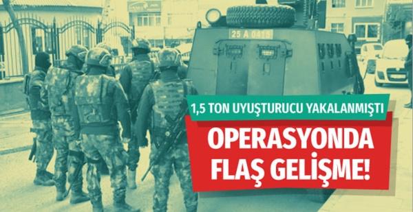 Erzurum'daki dev uyuşturucu operasyonunda flaş gelişme!