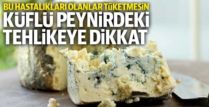 Küflü peynirdeki tehlikeye dikkat