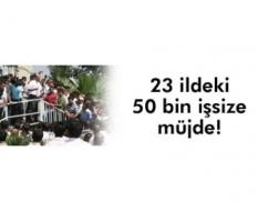 Bakan'dan 50 bin işsize müjde!