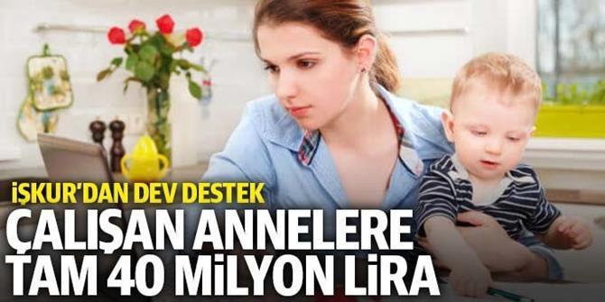 İŞKUR'dan çalışan annelere 40 milyon lira ödeme