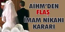 AİHM'den 'imam nikahı' kararı
