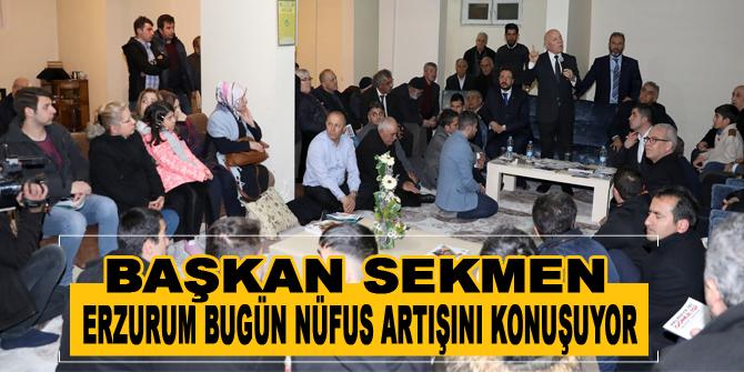 Erzurum bugün nüfus artışını konuşuyor