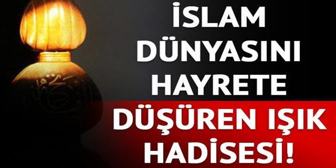 İslam dünyasını hayrete düşüren ışık hadisesi!
