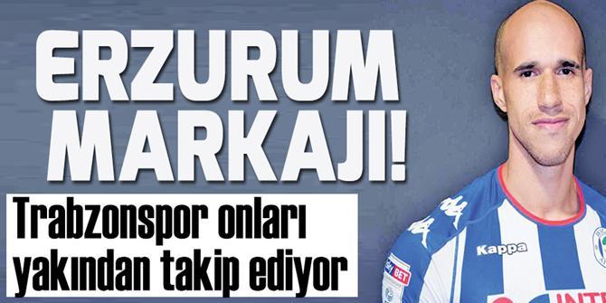 Trabzonspor Erzurum'a gözünü dikti!