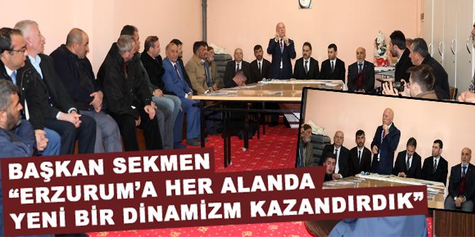 """Sekmen: """"Erzurum'a her alanda yeni bir dinamizm kazandırdık"""""""