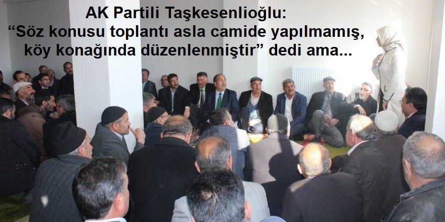 AK Partili Taşkesenlioğlu, yalanladı ama!