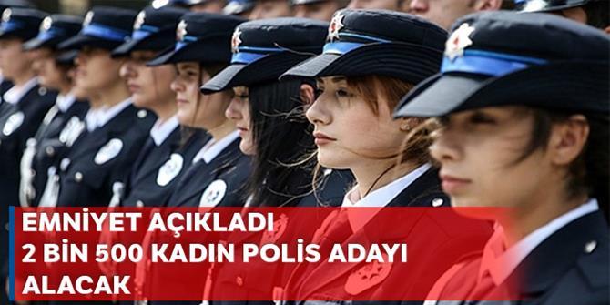 Emniyet 2 bin 500 kadın polis memuru adayı alacak