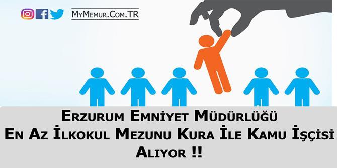 Erzurum Emniyet Müdürlüğü En Az İlkokul Mezunu Kamu İşçisi Alıyor
