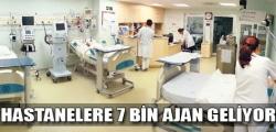 Hastaneleri ajanlar saracak!