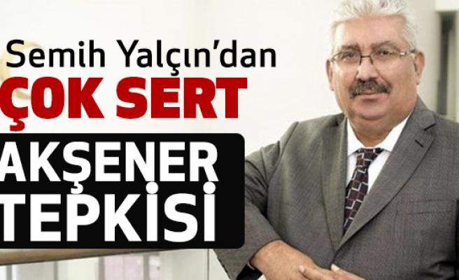 MHP Genel Başkan Yardımcısı Semih Yalçın'dan Meral Akşener'e yanıt