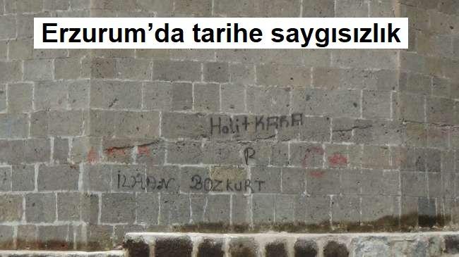 Erzurum'da tarihe saygısızlık