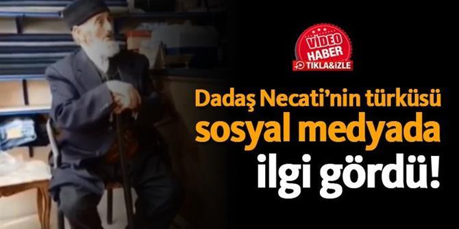 Dadaş Necati'nin türküsü sosyal medyada ilgi gördü