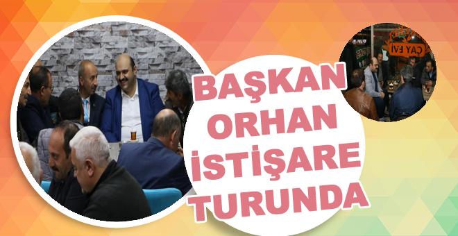Başkan Orhan istişare turunda