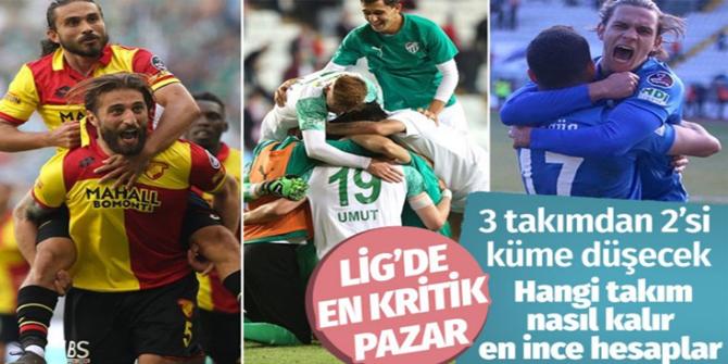 Süper Lig'de kritik pazar 3 takımdan 2'si küme düşecek