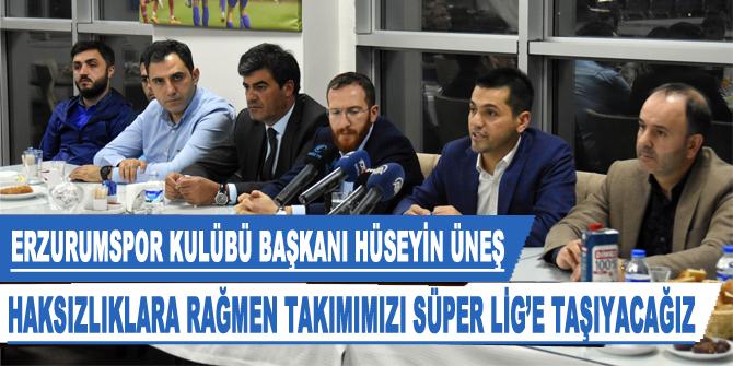 Erzurumspor Kulübü Başkanı Hüseyin Üneş: