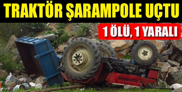 Traktör şarampole uçtu: 1 ölü 1 yaralı