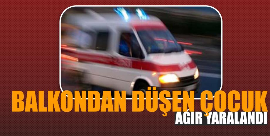 Erzurum'da Balkondan düşen çocuk ağır yaralandı