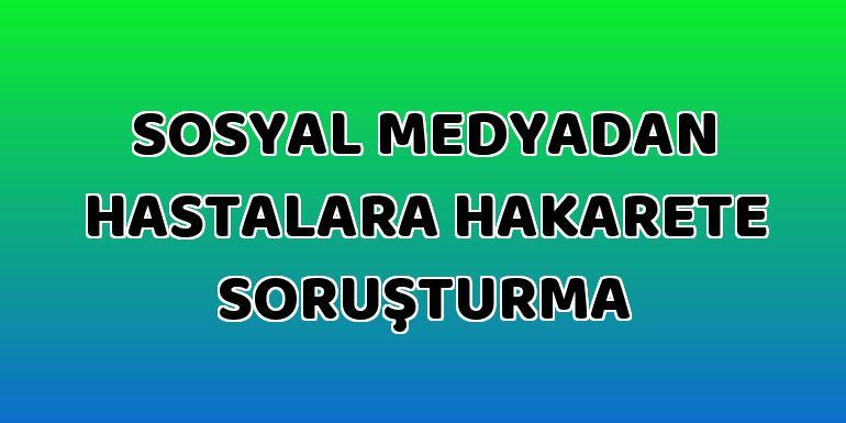 Erzurum'da Sağlık çalışanına 'Sosyal medyadan hastalara hakaret' soruşturması