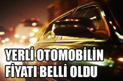 Bakan yerli otomobilin fiyatını açıkladı