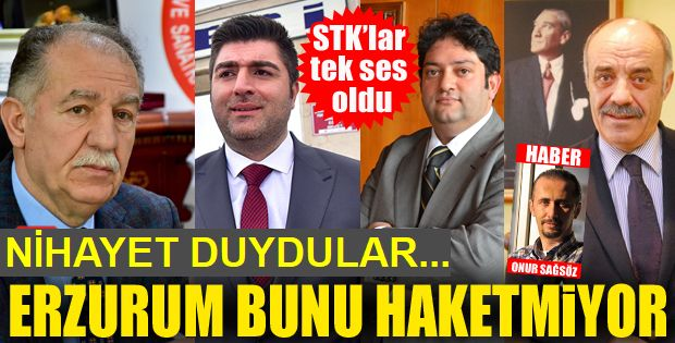 Nihayet, Erzurum'da STK'lar tek ses oldu!