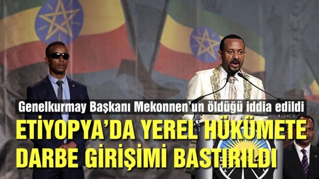 Etiyopya'da darbe girişimi!