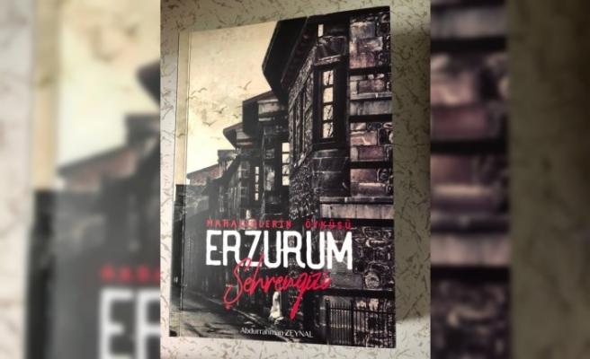 Mahallelerin Öyküsü Erzurum' adlı kitap büyük ilgi topladı
