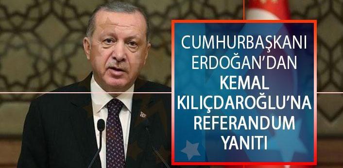 Erdoğan'dan Kılıçdaroğlu'nun referandum sözlerine yanıt