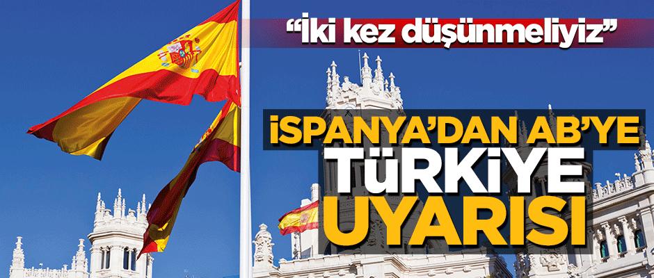 İspanya'dan AB'ye Türkiye uyarısı
