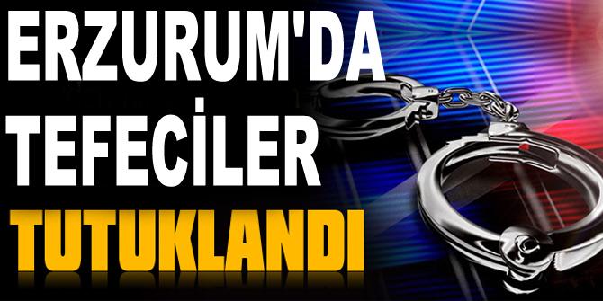 Erzurum'daki tefecilik operasyonu: 4 tutuklama