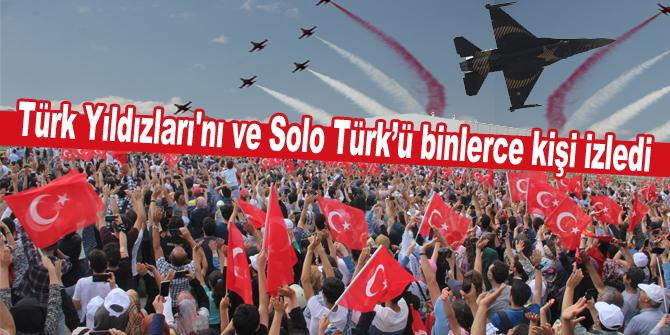 Türk Yıldızları'nı ve Solo Türk'ü binlerce kişi izledi