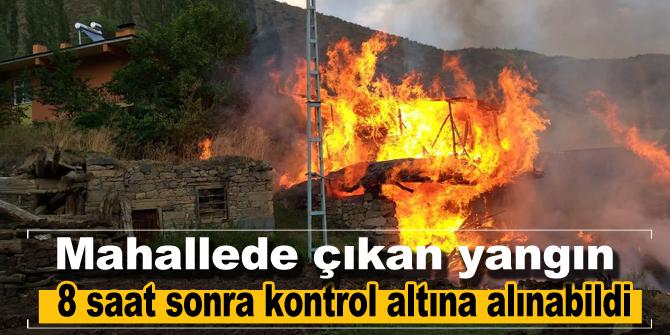 Mahallede çıkan yangın 8 saat sonra kontrol altına alınabildi